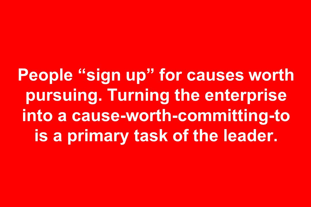 People sign up for causes worth pursuing