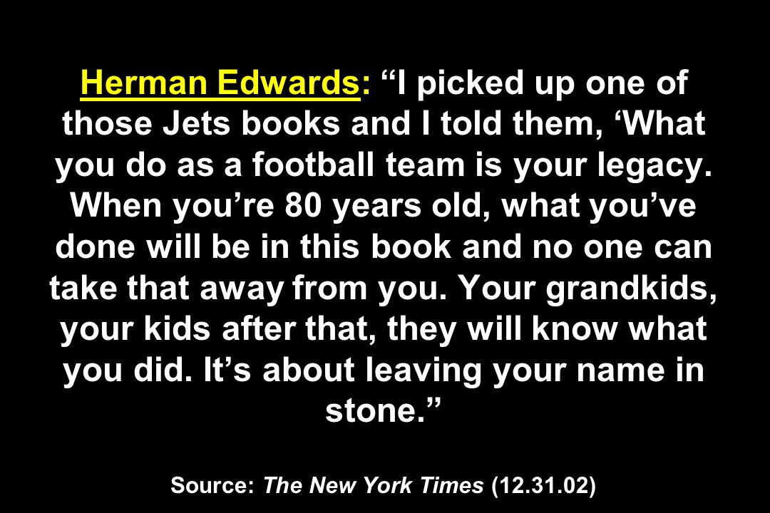 Herman Edwards: I picked up one of those Jets books and I told them, 'What you do as a football team is your legacy.