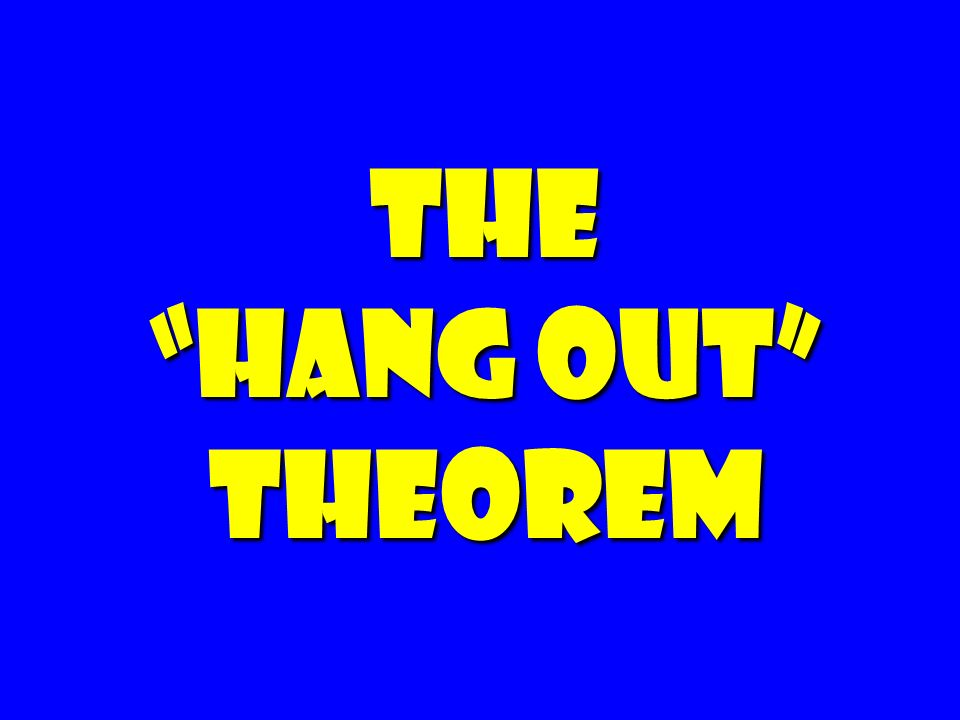 The HanG out Theorem