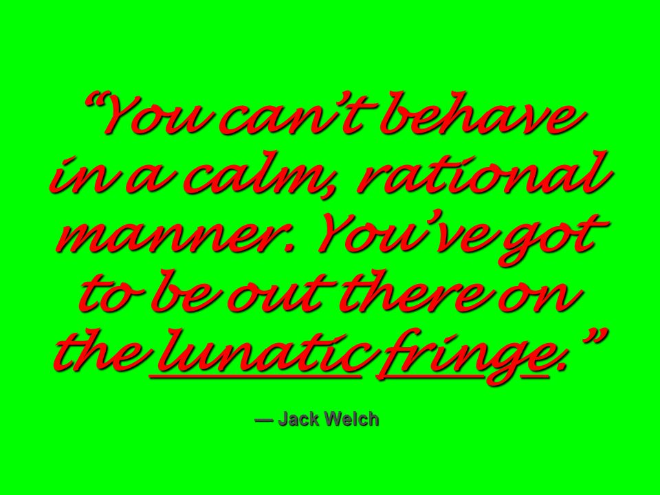 You can't behave in a calm, rational manner