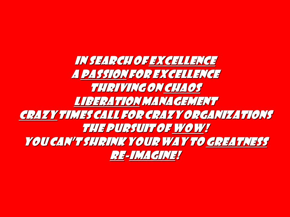 In Search of Excellence A Passion for Excellence Thriving on Chaos