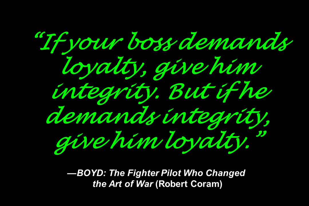 If your boss demands loyalty, give him integrity