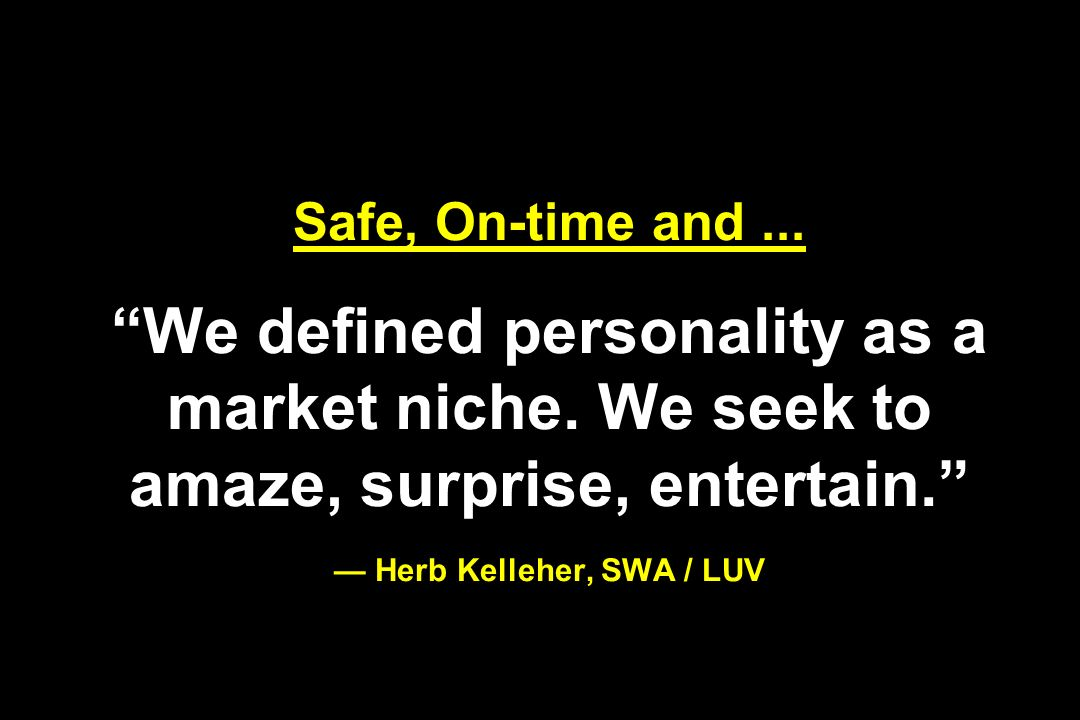 Safe, On-time and. We defined personality as a market niche