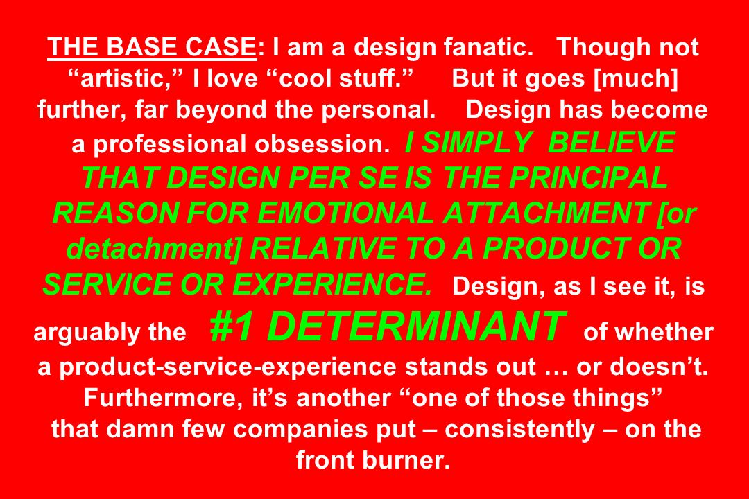 THE BASE CASE: I am a design fanatic