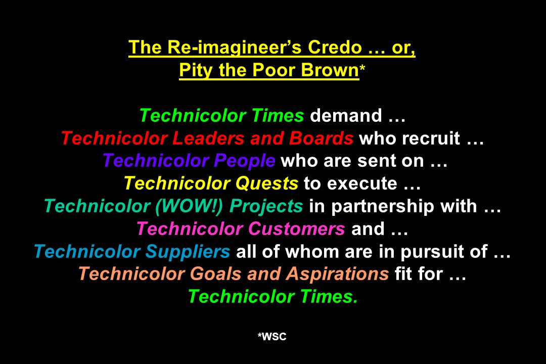 The Re-imagineer's Credo … or, Pity the Poor Brown