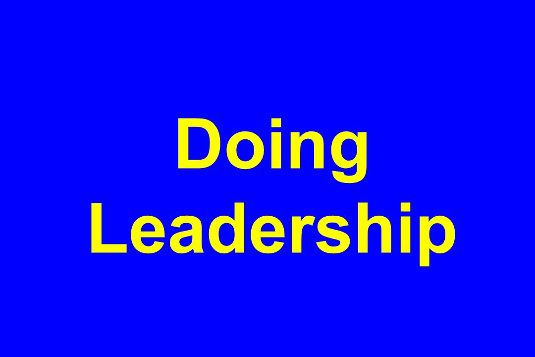 Doing Leadership