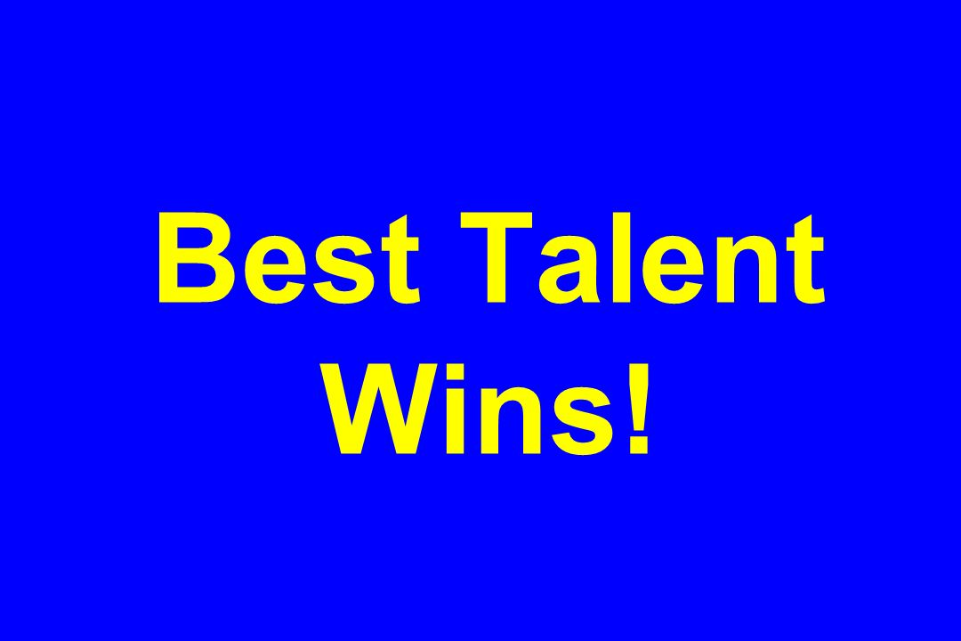 Best Talent Wins!