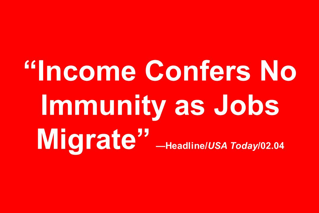 Income Confers No Immunity as Jobs Migrate —Headline/USA Today/02.04
