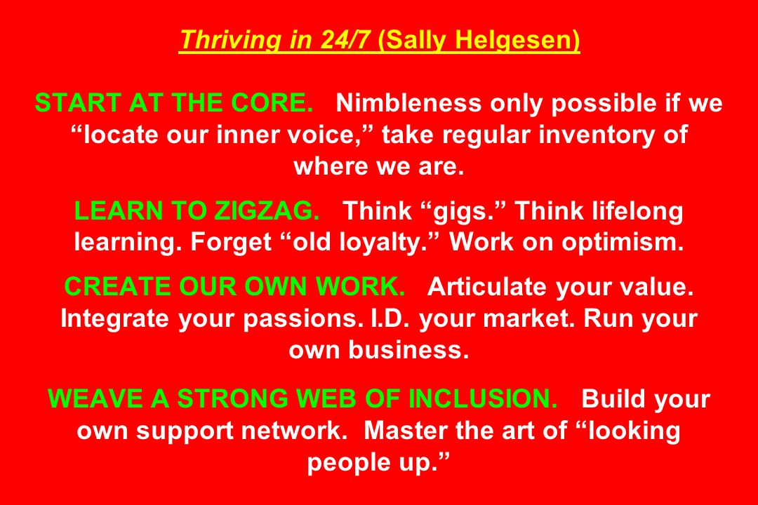 Thriving in 24/7 (Sally Helgesen) START AT THE CORE