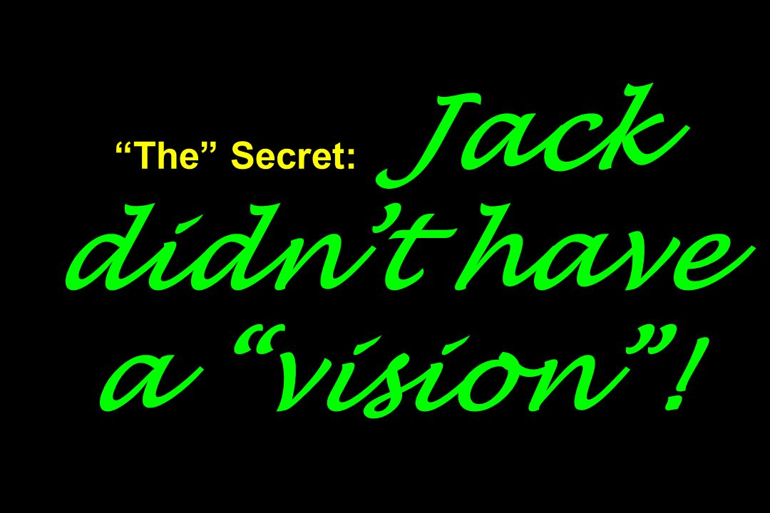 The Secret: Jack didn't have a vision !