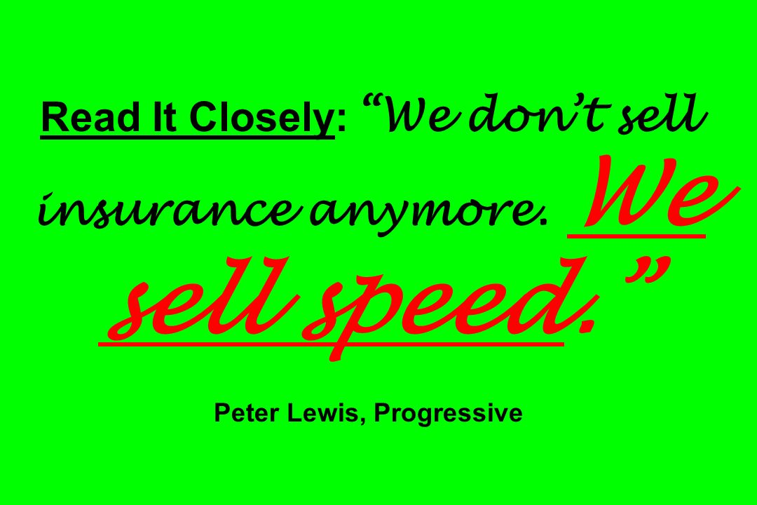 Read It Closely: We don't sell insurance anymore. We sell speed