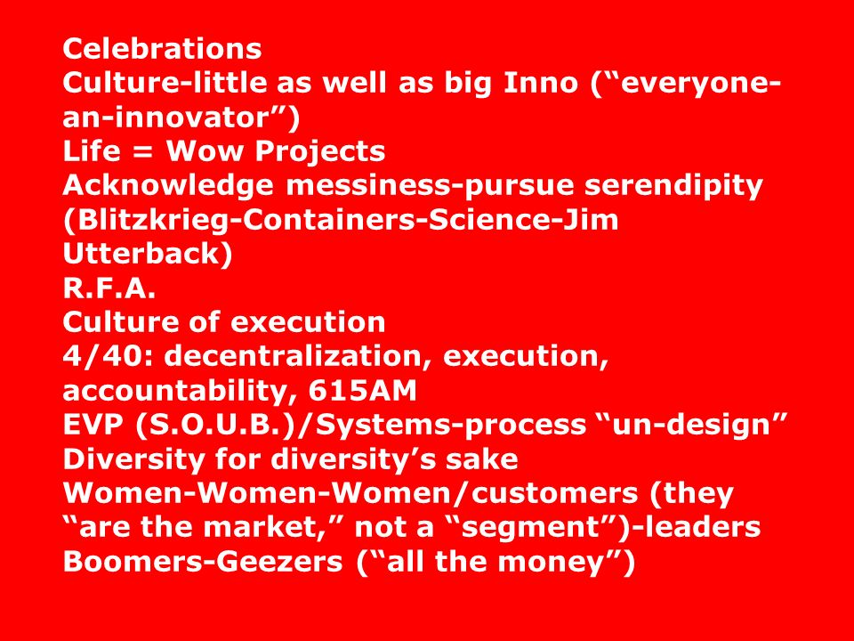 Celebrations Culture-little as well as big Inno ( everyone-an-innovator ) Life = Wow Projects.