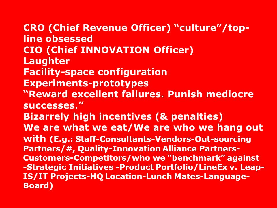 CRO (Chief Revenue Officer) culture /top-line obsessed