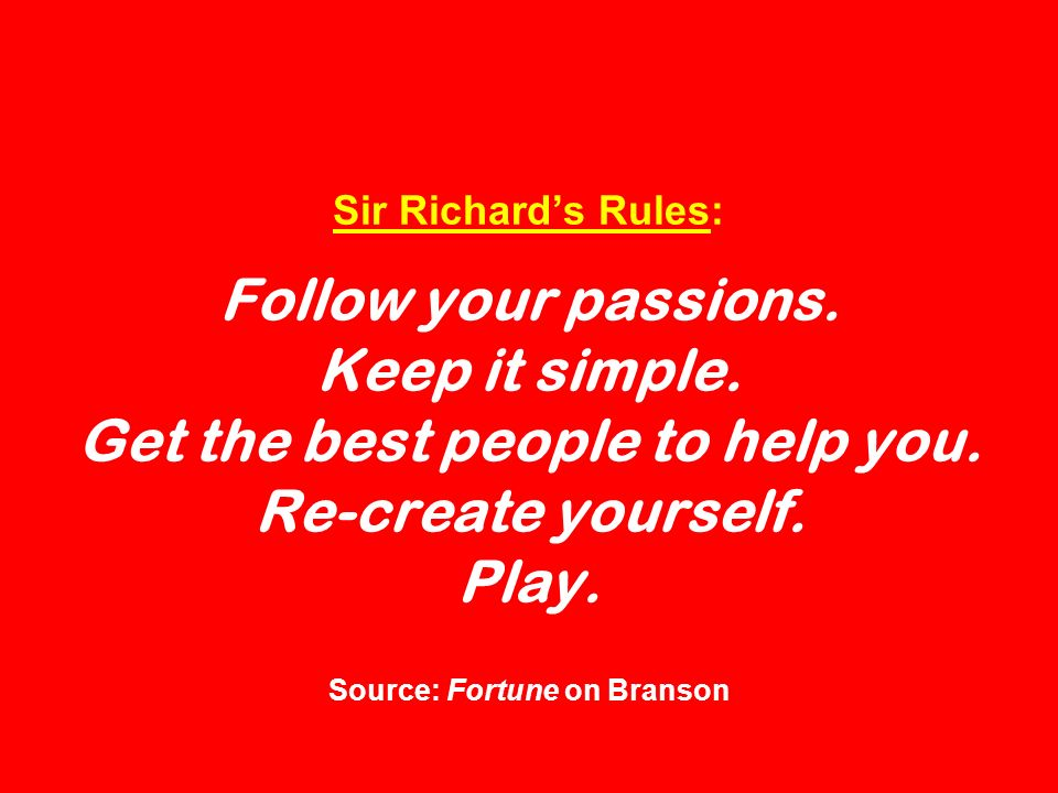Sir Richard's Rules: Follow your passions. Keep it simple