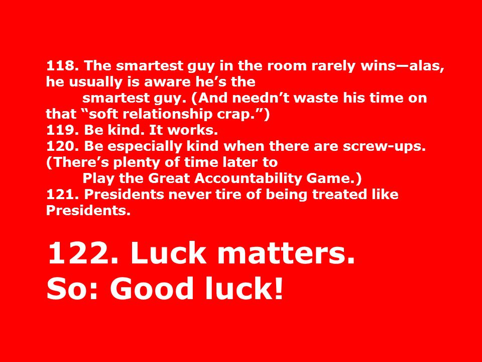 122. Luck matters. So: Good luck!