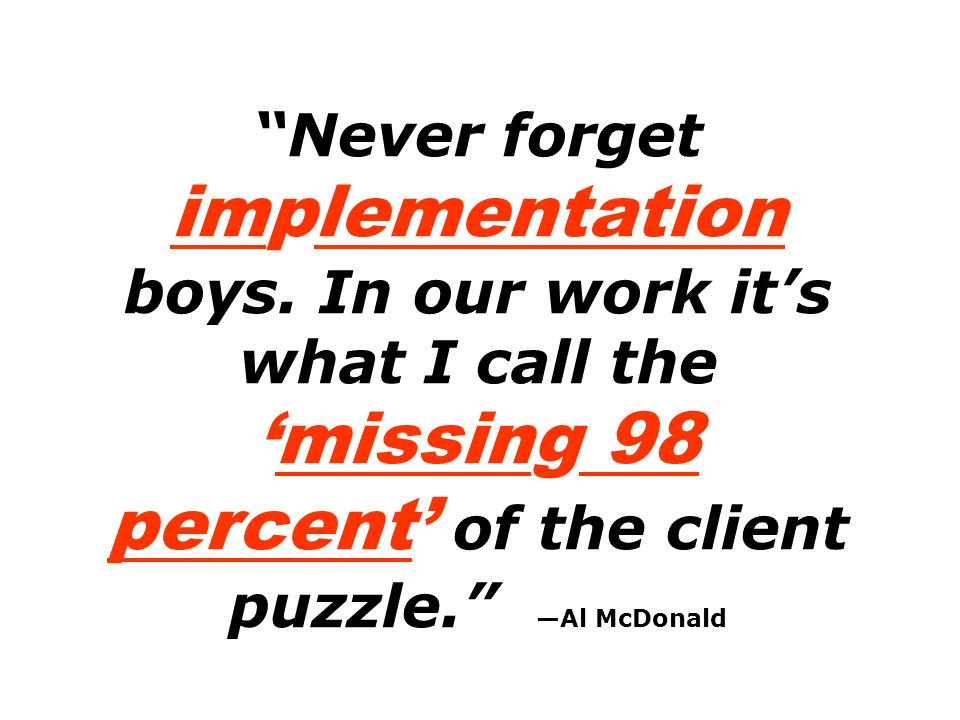 Never forget implementation boys