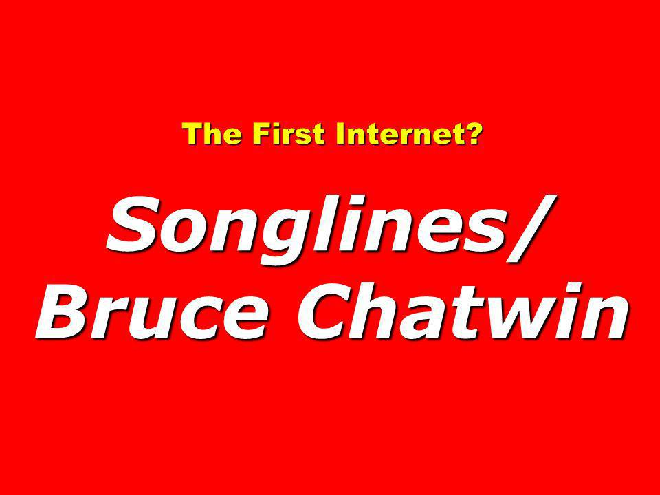 The First Internet Songlines/ Bruce Chatwin