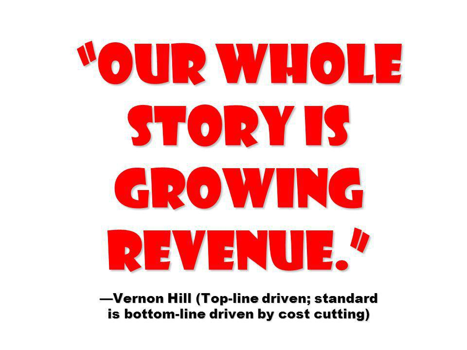 Our whole story is growing revenue