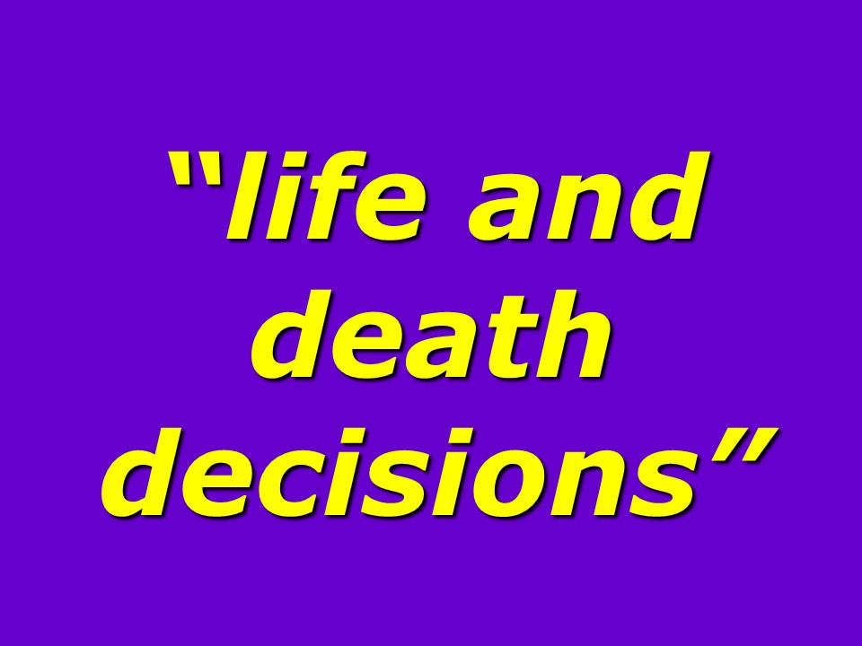 life and death decisions