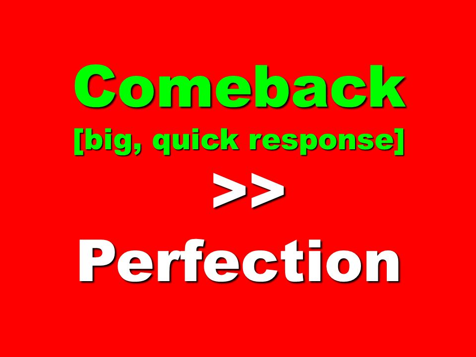Comeback >> Perfection