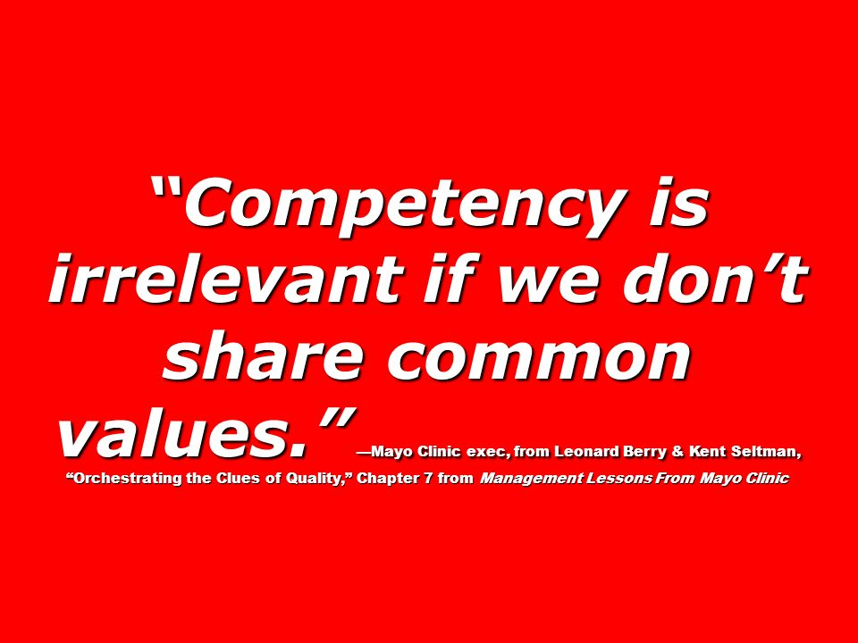 Competency is irrelevant if we don't share common values