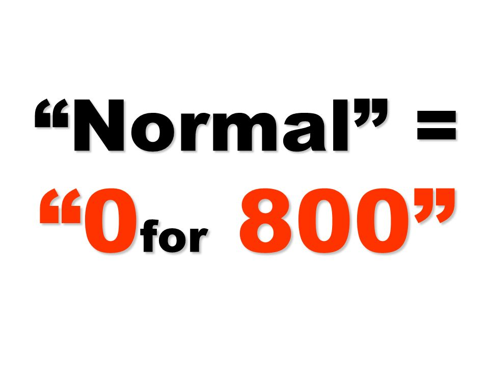 Normal = 0for 800