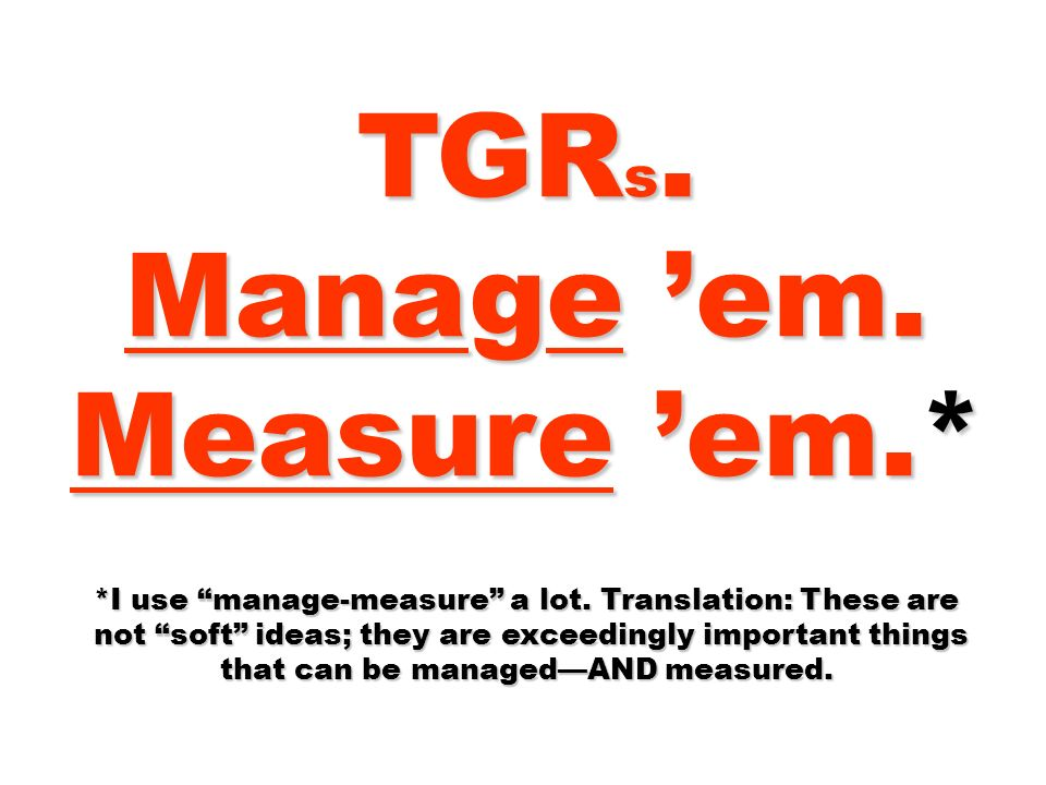 *I use manage-measure a lot. Translation: These are