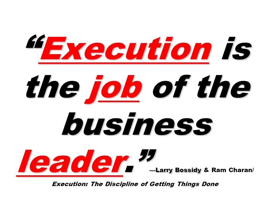 Execution is the job of the business leader
