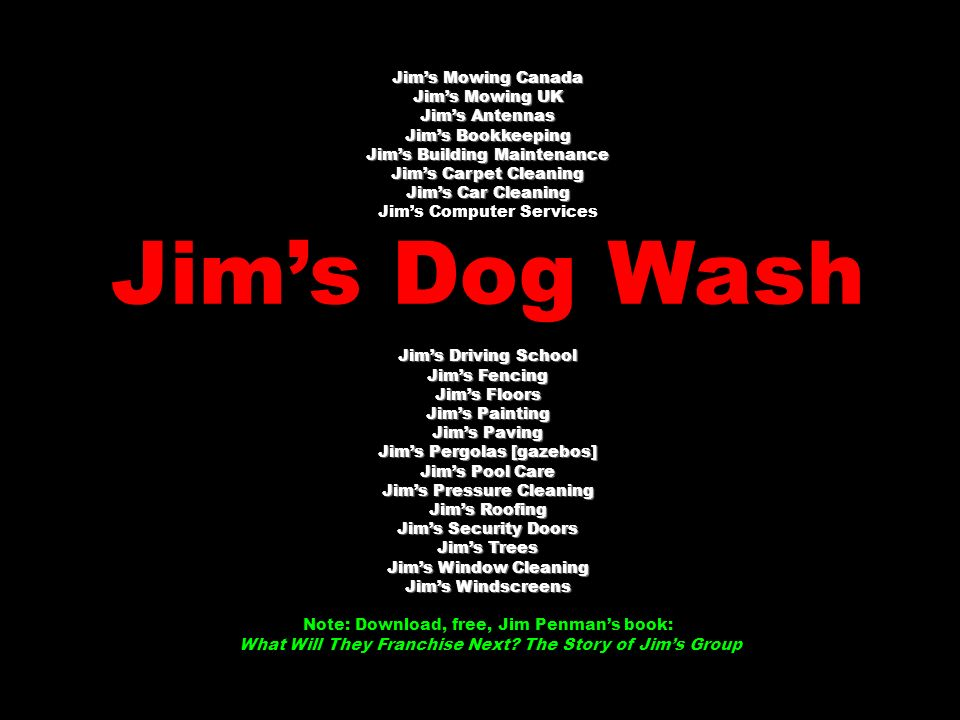 Jim's Dog Wash Jim's Mowing Canada Jim's Mowing UK Jim's Antennas