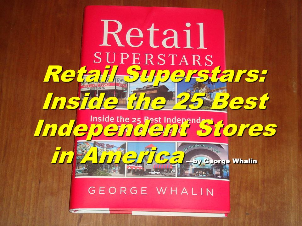 Retail Superstars: Inside the 25 Best Independent Stores