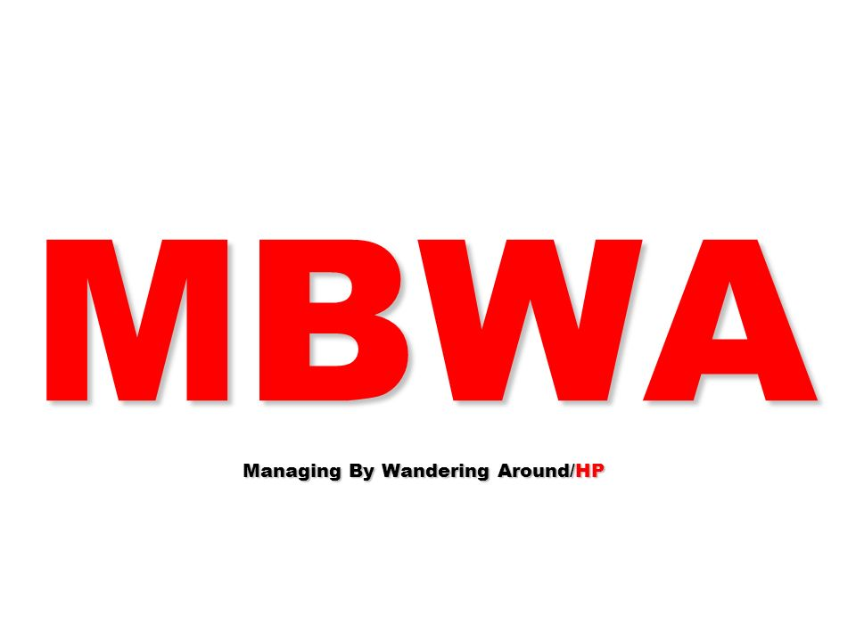 MBWA Managing By Wandering Around/HP