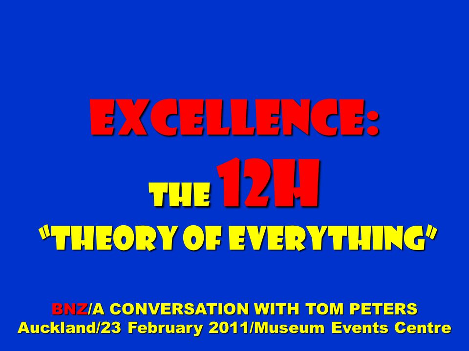 Excellence: The 12H Theory of Everything