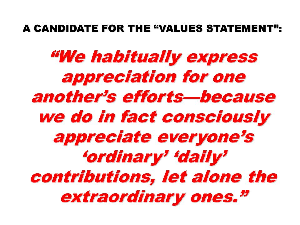 A CANDIDATE FOR THE VALUES STATEMENT :