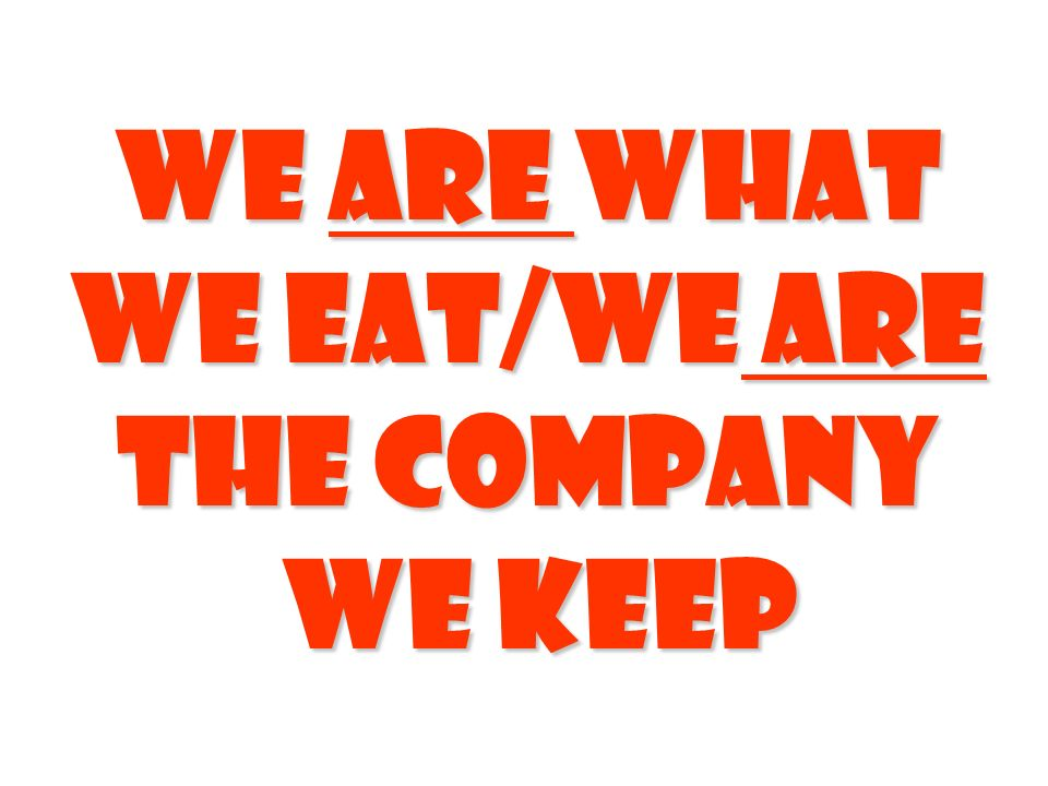 We are What We Eat/We Are the company