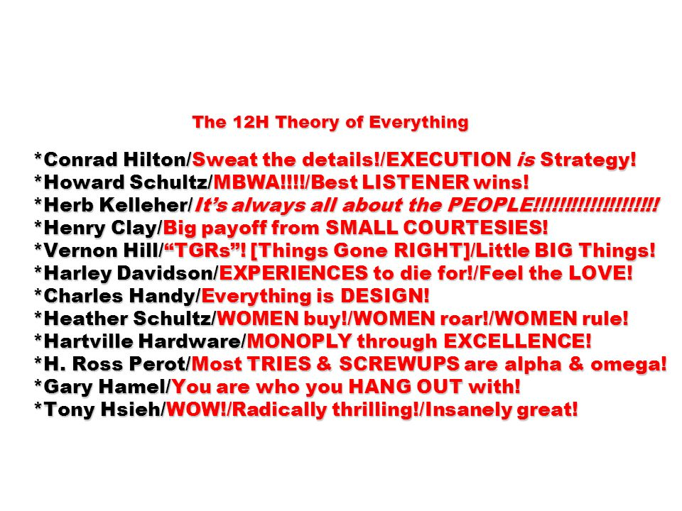 The 12H Theory of Everything. Conrad Hilton/Sweat the details