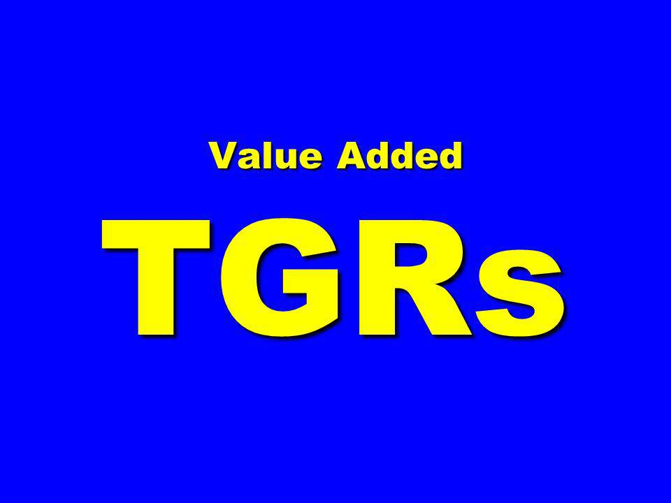 Value Added TGRs