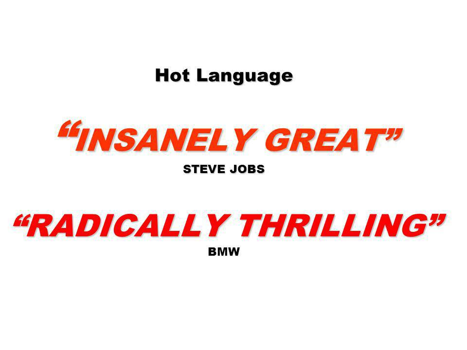 Hot Language INSANELY GREAT STEVE JOBS RADICALLY THRILLING BMW