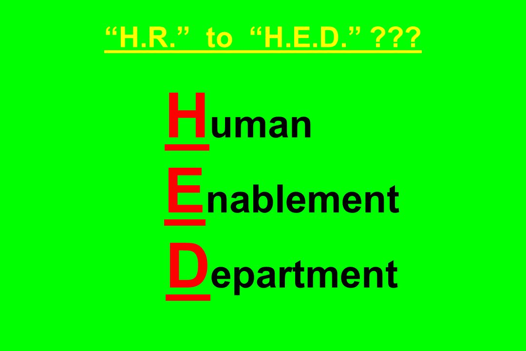 H.R. to H.E.D. Human Enablement Department
