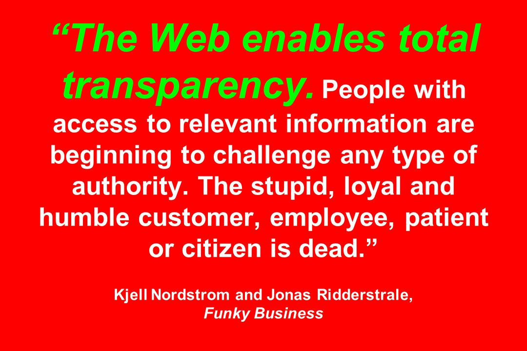 The Web enables total transparency
