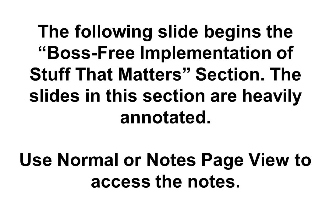 The following slide begins the Boss-Free Implementation of Stuff That Matters Section.