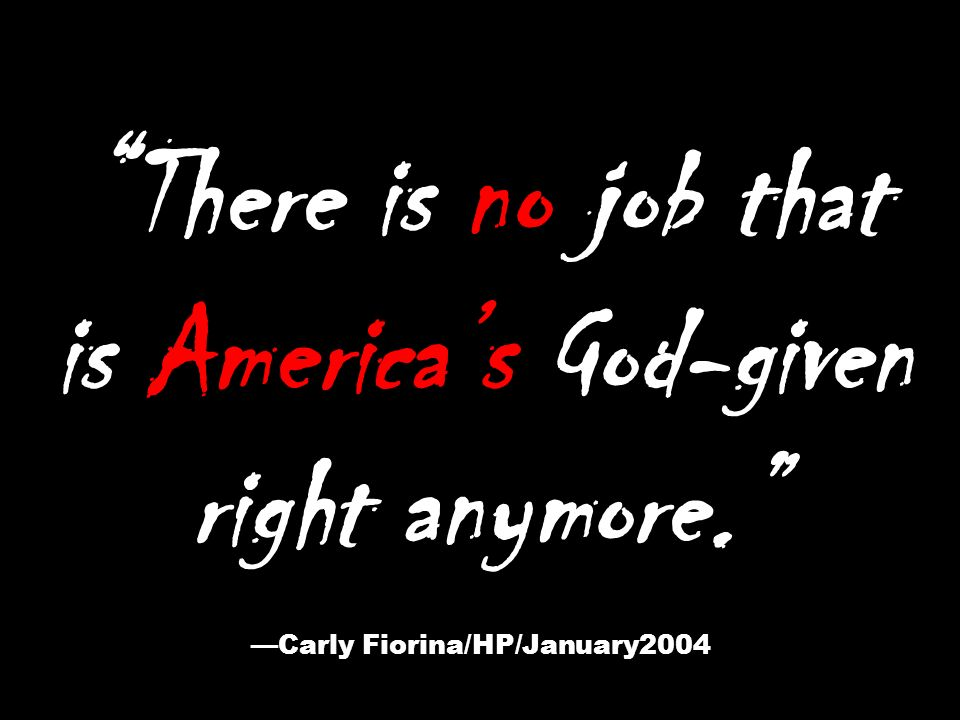 There is no job that is America's God-given right anymore