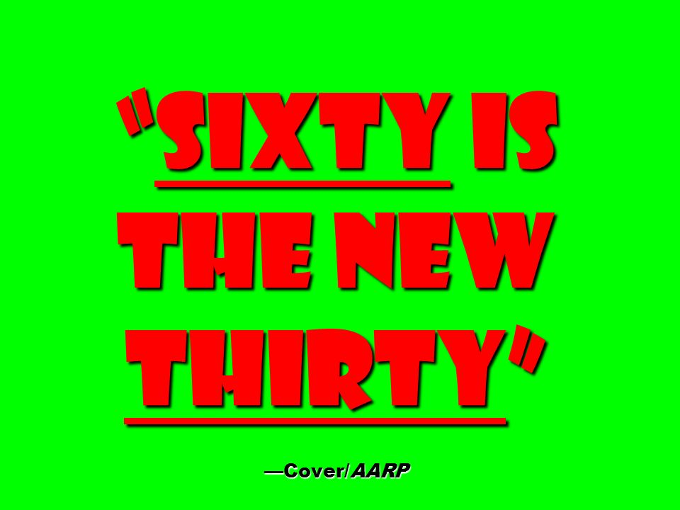Sixty Is the New Thirty —Cover/AARP