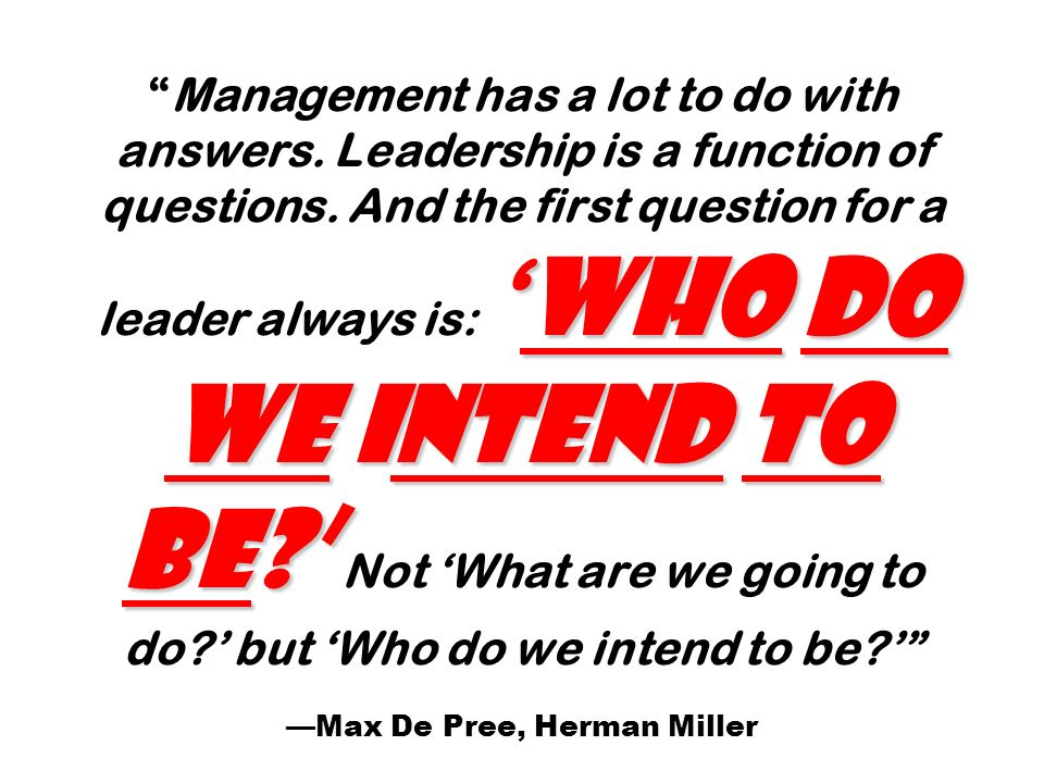 Management has a lot to do with answers