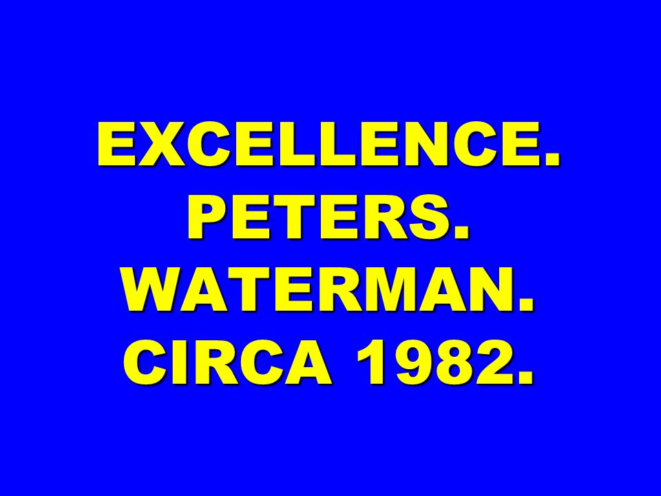 EXCELLENCE. PETERS. WATERMAN. CIRCA 1982.