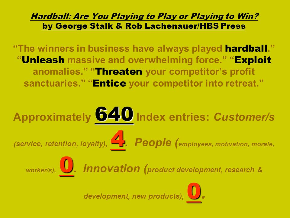 Hardball: Are You Playing to Play or Playing to Win