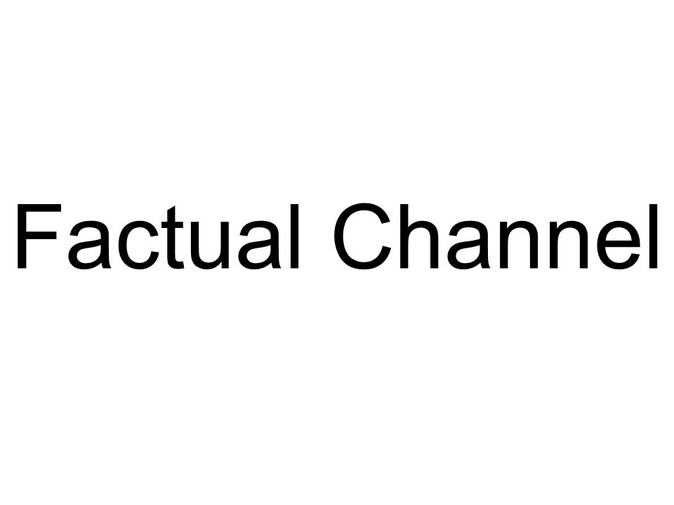 Factual Channel