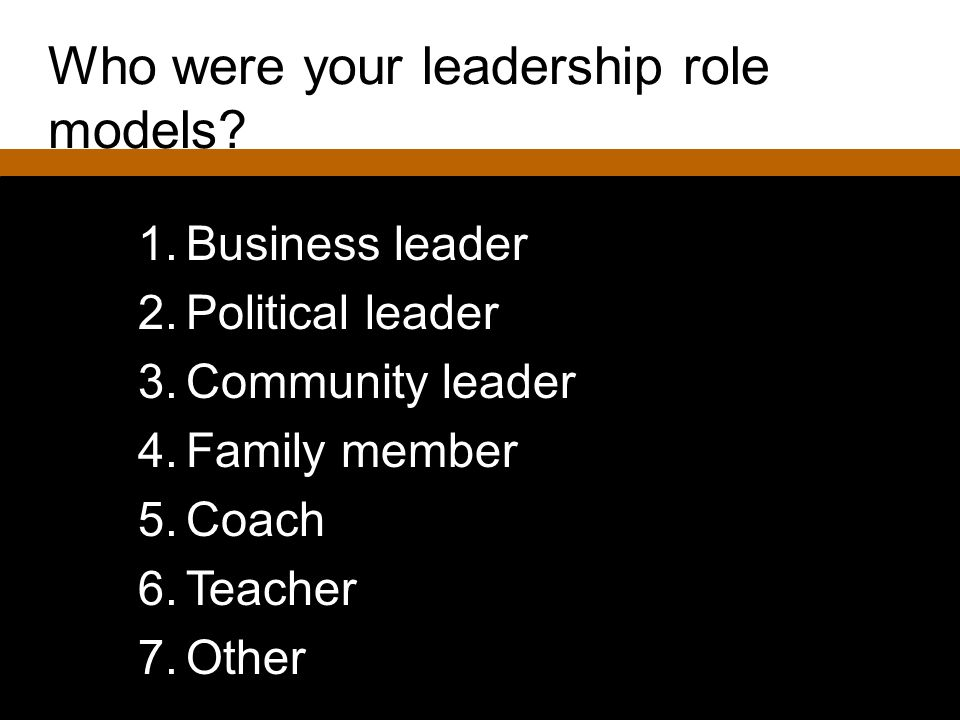 Who were your leadership role models