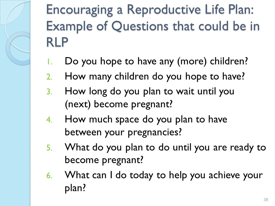 Encouraging a Reproductive Life Plan: Example of Questions that could be in RLP