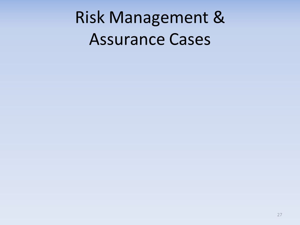 Risk Management & Assurance Cases
