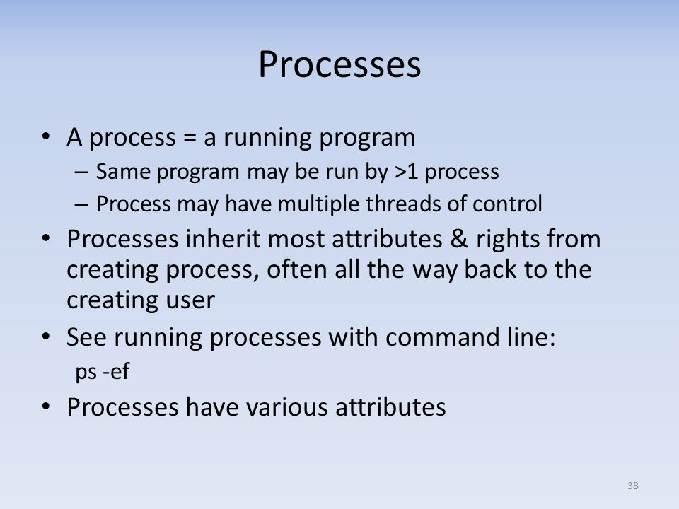 Processes A process = a running program